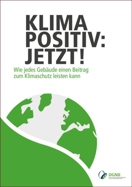 "DGNB Broschüre ""Klimapositiv:jetzt!"""