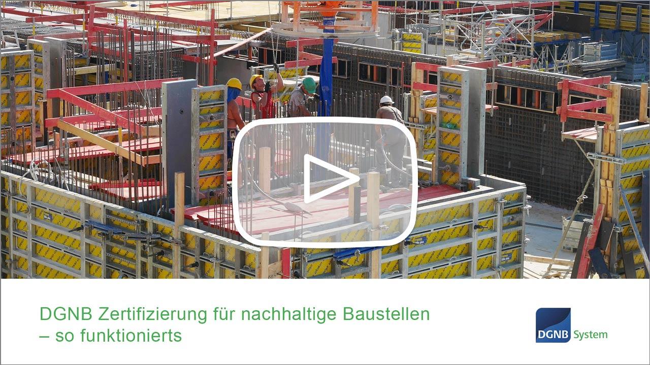 DGNB Zertifizierung für nachhaltige Baustellen – so funktionierts (Video)